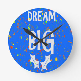 DREAM BIG wisdom script text motivational GIFTS Round Clocks