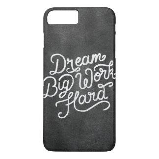 Dream Big Work Hard iPhone 8 Plus/7 Plus Case