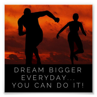Dream Bigger Everyday... You can Do It - Poster