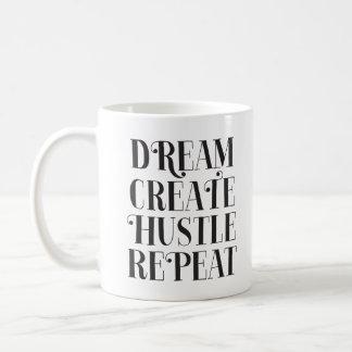 Dream Create Hustle Repeat Coffee Mug