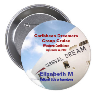 Dream Cruise Custom Name Badges Button