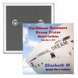 Dream Cruise Custom Name Badges Pins