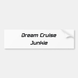 Dream Cruise Junkie Woodward Gifts By Gear4gearhea Bumper Sticker