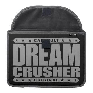 DREAM CRUSHER - I Crush Hopes of My Weak Opponents Sleeve For MacBook Pro
