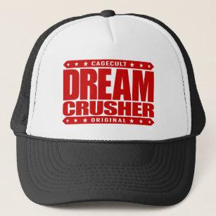 d8f66c086a7 DREAM CRUSHER - I Crush Hopes of My Weak Opponents Trucker Hat
