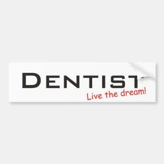 Dream / Dentist Bumper Stickers