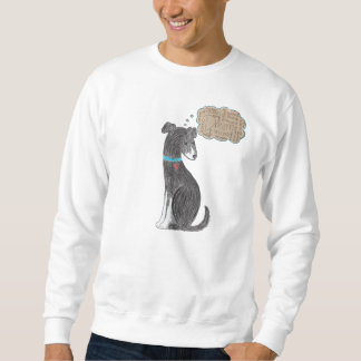 Dream dog sweatshirt