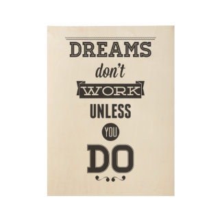 Dream don't work unless you do motivation poster wood poster