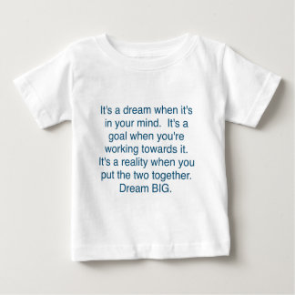 """Dream+Goal=Reality"" Dream BIG Baby T-Shirt"