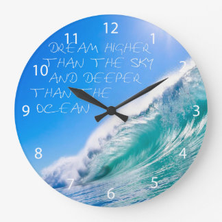Dream higher than the sky and deeper than the ocea large clock