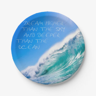 Dream higher than the sky and deeper than the ocea paper plate