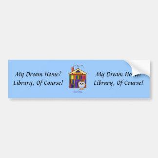 Dream Home – Library! Car Bumper Sticker