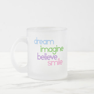 dream imagine believe smile frosted glass coffee mug