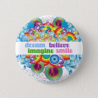 dream imagine believe smile pinback button