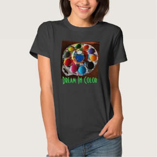 Dream in Color T-shirts