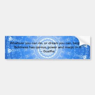 Dream Inspirational Quote GOETHE Bumper Sticker