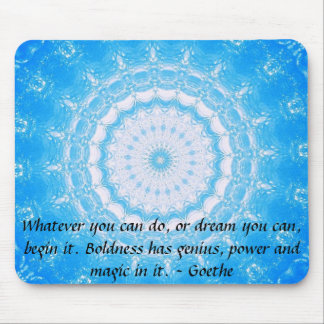 Dream Inspirational Quote GOETHE Mouse Pad