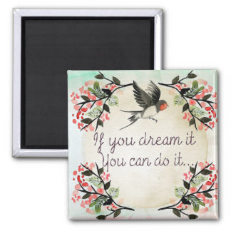 Dream it 2 inch square magnet