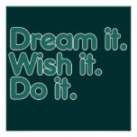 Dream it an inspiration for motivation posters