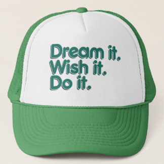Dream it an inspiration for motivation trucker hat