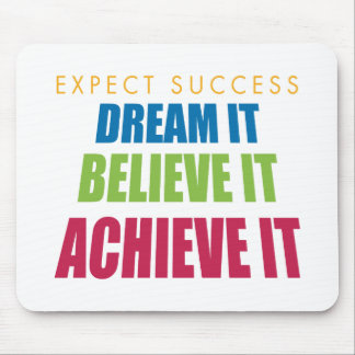 Dream It and Achieve It Mouse Pad