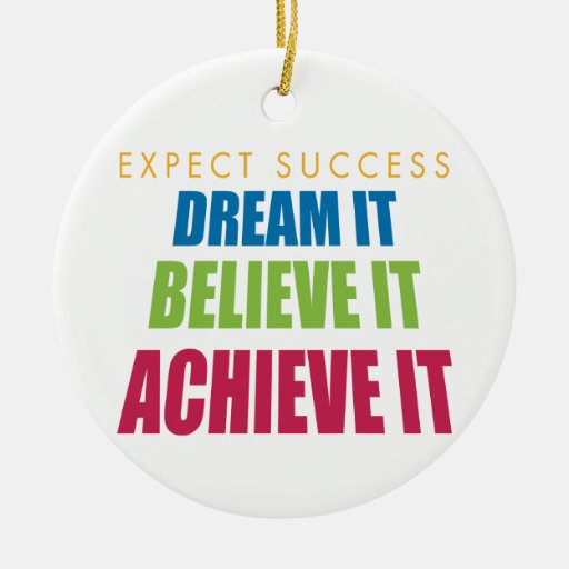 Dream It and Achieve It Christmas Ornament
