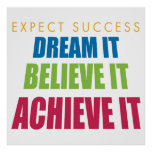 Dream It and Achieve It Print