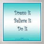 Dream It Believe It Do It Poster