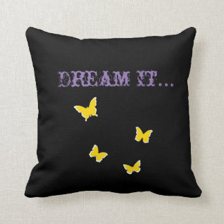 Dream It Believe It Pillow
