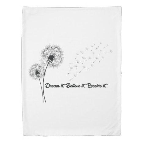 Dream It. Believe It. Receive It. Inspirational Be Duvet Cover