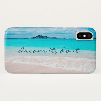 """Dream It, Do It"" Blue Ocean and Sandy Beach Photo iPhone X Case"