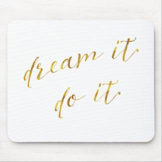 Dream It Do It Quote Faux Gold Foil Quotes Sparkly Mouse Pad