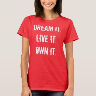 Dream it... Inspiration shirt by The GRRRL
