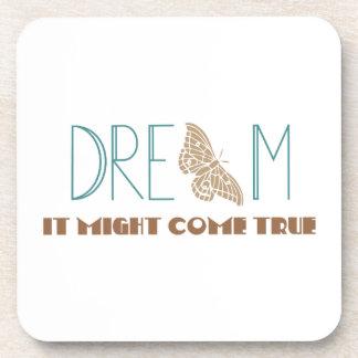 Dream, it might come true coaster