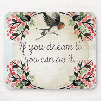 Dream it mouse pad