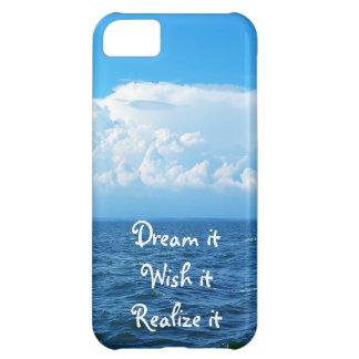 Dream it wish it Realize it quote sea design Cover For iPhone 5C