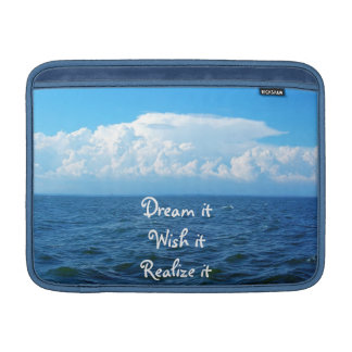 Dream it wish it Realize it quote sea design MacBook Sleeves