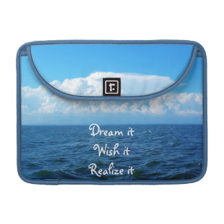 Dream it wish it Realize it quote sea design MacBook Pro Sleeves