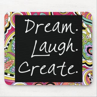 Dream Laugh Create Mousepad
