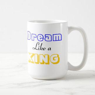 Dream Like a King mug