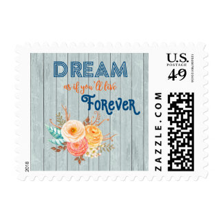Dream Like You Will Live Forever Stamp