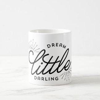 Dream Little Darling Coffee Mug