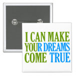 Dream Maker button, customizable