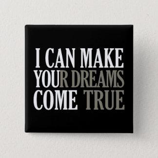 Dream Maker button, customizable Pinback Button