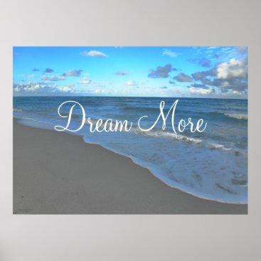 Beach Themed Dream More, Motivational Ocean Landscape Poster