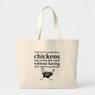 Dream of a World Where Chickens Can Cross the Road Bags