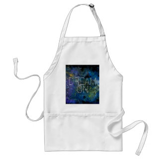 Dream on cosmic quote adult apron