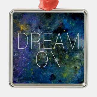 Dream on cosmic quote christmas tree ornaments