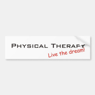 Dream / Physical Therapy Car Bumper Sticker