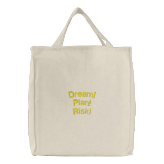 Dream, Plan, Risk Embroidered Tote Bag